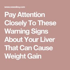 Pay Attention Closely To These Warning Signs About Your Liver That Can Cause Weight Gain