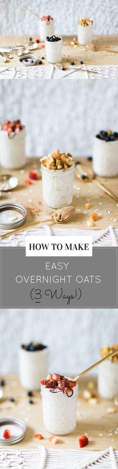 How to Make Easy Overnight Oats (3 Ways!) | overnight oats recipes