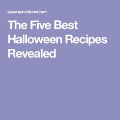 The Five Best Halloween Recipes Revealed