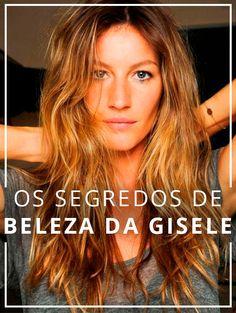 Gisele entregou todos os seus segredos de beleza e nós te contamos tudinho aqui!
