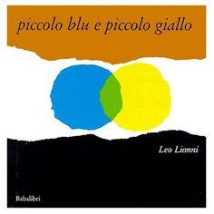 """Leo Lionni, """"Piccolo blu e piccolo giallo, Babalibri"""