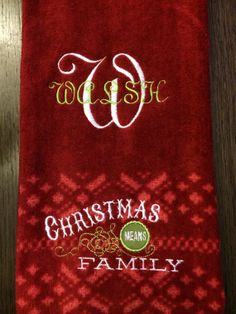 Personalized Machine Embroidered and Monogramed Christmas Means Family Towel by CouldYouBeAnyCuter on Etsy