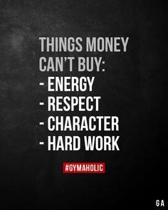 "The post ""Things money can't buy: energy, respect, character, hard work."" appeared first on Pink Unicorn Motivational quotes Amazing Quotes, Great Quotes, Me Quotes, Legacy Quotes, Quotes Women, Humor Quotes, Woman Quotes, Hard Work Quotes, Work Hard"