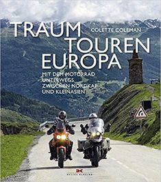 Traumtouren Europa von Colette Coleman.  Die besten mehrtägigen Touren in Europa  #motorrad #buch #touren #affiliate Movies, Movie Posters, Europe, Tours, Asia, Films, Film Poster, Cinema, Movie