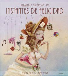 El «Pequeño catálogo de instantes de Felicidad» es el último álbum de @SigueLumen ilustrado por Roger Olmos como homenaje a esos momentos en los que el mundo se vuelve mágico y, durante un instante, se saborea la verdadera felicidad. http://www.veniracuento.com/