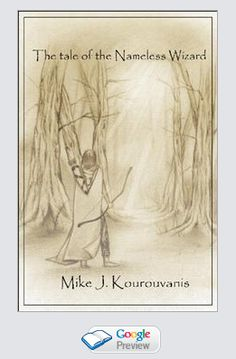 The Tale of the Nameless Wizard by Mike J. Kourouvanis at Sony Reader Store