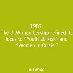"""In 1987, the JLW membership refined its focus to """"Youth at Risk"""" and """"Women in Crisis."""""""