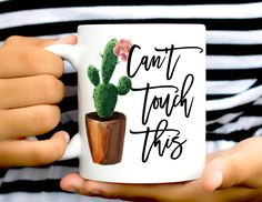Cactus Mug, Cactus Lover Mug, Can't Touch this, Cactus coffee Mug, Succulent Mug, Funny Mug, Funny Coffee Cup, Funny Coworker Gift, Mug by WeefersGifts on Etsy