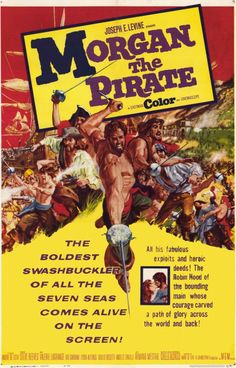 Morgan the Pirate (Steve Reeves and Chelo Alonso) Steve Reeves, Old Movie Posters, Cinema Posters, Movie Poster Art, Old Movies, Vintage Movies, Pirate Movies, Adventure Movies, Fantasy Movies