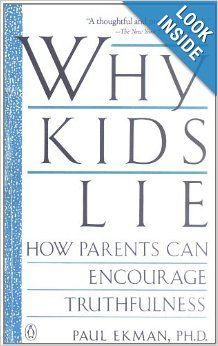 Why Kids Lie: How Parents Can Encourage Truthfulness: Paul Ekman: 9780140143225: Amazon.com: Books