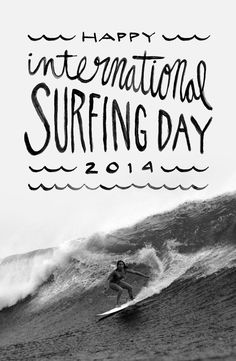 (Happy International Surfing Day 2014) surf, surfing, surfer, waves, big waves, ocean, sea, water, swell, surf culture, island, beach, ocean water, stoked, drop in, surf's up, surfboard, salt life, #surfing #surf #waves