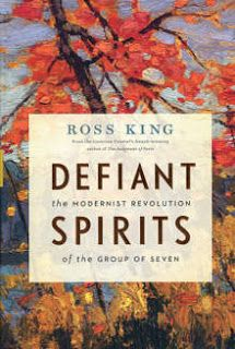 """""""Defiant Spirits: The Modernist Revolution of the Group of Seven"""" by Ross King - shortlisted for the 2011 Bill Duthie Booksellers' Choice Award"""