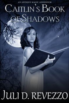 #FREE Caitlin's Book of Shadows (Antique Magic, Book 2) by Juli D. Revezzo http://www.amazon.com/dp/B00AUIS7FC