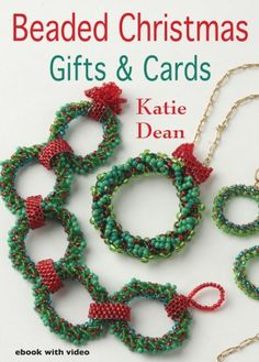 Beaded Christmas cards and gifts - ebook with video by Katie Dean. Cards with decorations that can be hung from your tree, special beaded jewellery for 'her', pens and cufflinks for 'him'. Download or CD-Rom from Vivebooks.com