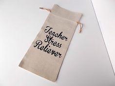 Teacher Stress Reliever, Wine Bottle Gift Bag, Linen Drawstring Bag, Teacher Appreciation Gift by LadyInPurpleJewelry on Etsy