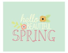 """Hello Beautiful Spring"" Free Printable. Spring Printable in 4x6, 5x7 and 8x10."