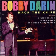 500 Greatest Songs of All Time: Bobby Darin, 'Mack the Knife' Mack The Knife, Great American Songbook, Bobby Darin, Sandra Dee, Karaoke Songs, Greatest Songs, Political News, Prince Charming, Rolling Stones