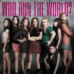 Who run the world? The Bellas!