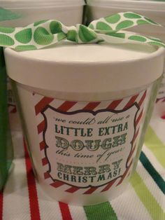 We could all use a little extra dough this time of year...cute label