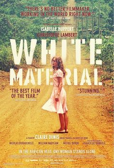 Directed by Claire Denis.  With Isabelle Huppert, Christopher Lambert, Isaach De Bankolé, Nicolas Duvauchelle. Amidst turmoil and racial conflict in Africa, a French woman fights for her coffee crop, her family and ultimately for her life.