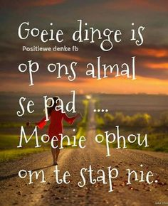 Goeie dinge is op almal se pad. Bible Quotes, Words Quotes, Me Quotes, Sayings, Inspirational Qoutes, Motivational Quotes, Afrikaanse Quotes, Character Quotes, Good Night Quotes