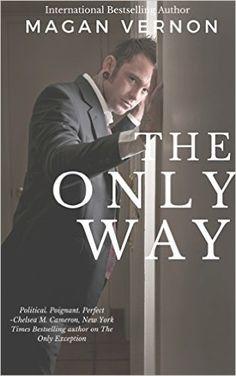 The Only Way (The Only Series Book 4) (English Edition) eBook: Magan Vernon: Amazon.de: Kindle-Shop