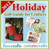 """2012 Holiday Gift Guide for Crafters"" eBook 