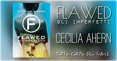 "Recensione in anteprima ""Flawed – Gli imperfetti"" di Cecelia Ahern"
