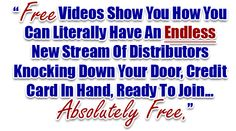 Free Videos Show You How You Can Literally have An Endless New Stream Of Distributors Knocking Down Your Door; Credit Card In Hand, Ready To Join. Way To Make Money, Make Money Online, Multiple Streams Of Income, Help Wanted, Rich Dad, Marketing Training, Marketing Techniques, Free Training, Training Videos