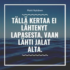 Matti Nykänen Quotes Strong Words, Enjoy Your Life, True Stories, Finland, Texts, Thoughts, Love, Motivation, Sayings