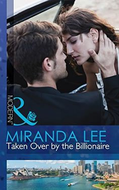 Taken Over by the Billionaire (Mills & Boon Modern) by Miranda Lee, http://www.amazon.co.uk/dp/B00NMO9S3G/ref=cm_sw_r_pi_dp_hCUwub0BAPM56