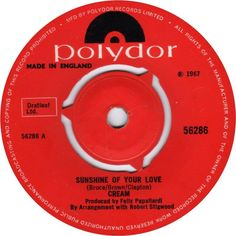 """Sunshine of Your Love"", Cream, Polydor, 1967"