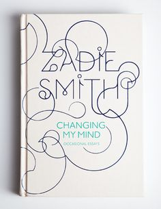 Changing my mind, Zadie Smith.