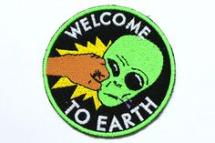 Welcome to Earth Patch / Embroidered Patch / Badge / Alien / Face Punch / Black Pastel Grunge, Pastel Goth, Pin And Patches, Iron On Patches, Embroidered Badges, Embroidered Patch, Space Grunge, Animal Ears, Independence Day