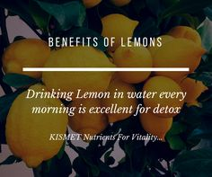 Did you know? #Lemon water benefits for #detox #immune system #digestion #skin #weight loss #KISMET #Nutrients For #Vitality...join us