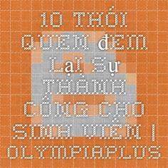 10 thói quen đem lại sự thành công cho sinh viên   olympiaplus