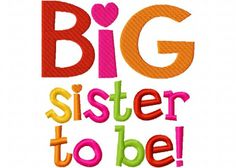 Items similar to Cutest Big Sister Applique Machine Embroidery Design and on Etsy Embroidery Files, Embroidery Applique, Machine Embroidery Designs, Embroidery Stitches, Big Brother Little Brother, Sister Love, Little Sisters, Big Sister Quotes, Family Quotes