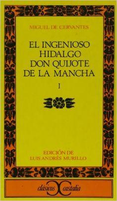 El ingenioso hidalgo don Quijote de la Mancha. 1 / Miguel de Cervantes ; ed. Luis Andrés Murillo