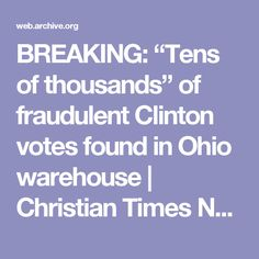 "BREAKING: ""Tens of thousands"" of fraudulent Clinton votes found in Ohio warehouse 