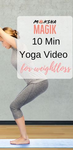 Yoga video under 10 mins to help you with your weightloss goals. Join Moksha Magik in quick and effective yoga videos for beginners. Yoga for weightloss. Yoga lifestyle. Yoga benefits.