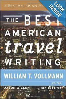 The Best American Travel Writing 2012 (Best American Series): Jason Wilson, William T. Vollmann: 9780547808970: Amazon.com: Books