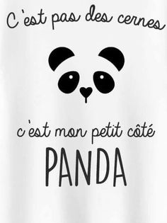 It's not dark circles, it's my little panda side. Was Ist Karma, Typographie Logo, Quote Citation, French Quotes, Statements, Positive Attitude, Slogan, Decir No, Quotations
