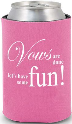 Totally Wedding Koozies - vows are done wedding quote