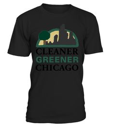 """# Cleaner Greener Chicago T-Shirts .  1279 sold towards goal of 1000Buy yours now before it is too late!Secured payment via Visa / Mastercard / PayPalHow to place an order:1. Choose the model from the drop-down menu2. Click on """"Buy it now""""3. Choose the size and the quantity4. Add your delivery address and bank details5. And that's it!"""