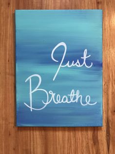 Just Breathe. | 9 x 12 Wrapped Canvas by WhyNotArtwork on Etsy