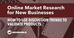 How to Use Online Discussion Trends for New Product Market Research - Northbound. Web Analytics, In Ancient Times, Market Research, Being Used, New Product, Online Marketing, Online Business, Trends, Reading