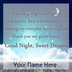 Write Name on Good Night Dear Friend Quote Greeting.Print Custom Name on Elegant Greeting For Good Night Wishes.Sweet Dreams Wishes Designer Wish Card With Name Dear Friend Quotes, Goodnight Quotes For Friends, Goodnight Quotes For Her, Goodnight Quotes Inspirational, Wishes For Friends, Good Night Friends Quotes, Good Morning Dear Friend, Good Night I Love You, Romantic Good Night