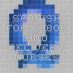 spanish for labor and delivery nurses