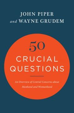 """Read Crucial Questions An Overview of Central Concerns about Manhood and Womanhood"""" by John Piper available from Rakuten Kobo. In this concise and accessible resource, John Piper and Wayne Grudem offer compelling answers to the top 50 questions of. Used Books, Books To Read, Christian Book Store, John Piper, Reformed Theology, Gender Roles, Book Images, Single Women, Book Authors"""
