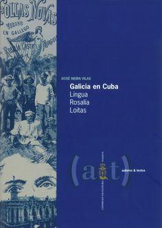 Neira Vilas, Xosé. /  Galicia en Cuba. /  Consello da Cultura Galega, 2013